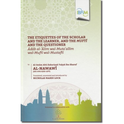 The Etiquettes of the Scholar and the Learner, and the Muftī and the Learner, and the Muftī and the Questioner