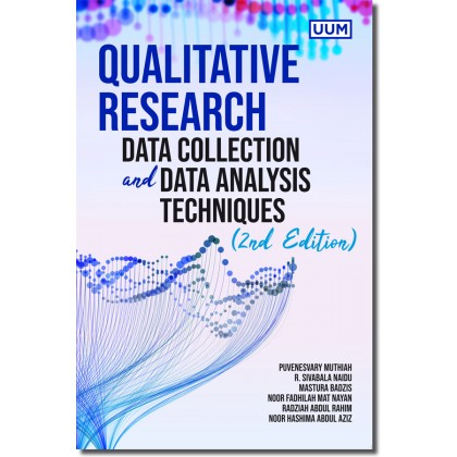 Qualitative Research: Data Collection and Data Analysis Techniques -2nd Edition