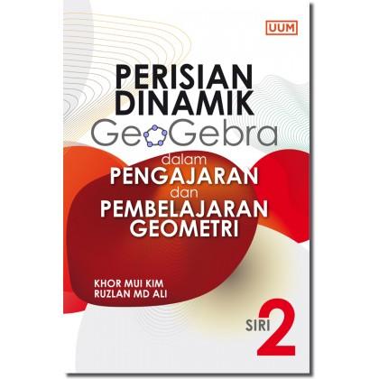 Perisian Dinamik Geogebra dalam Pengajaran dan Pembelajaran Geometri. Siri 2