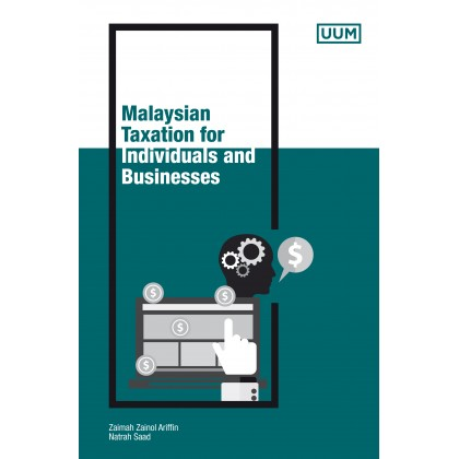 Malaysian Taxation for Individuals and Businesses