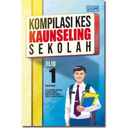 Kompilasi Kes Kaunseling Sekolah. (Jilid 1)