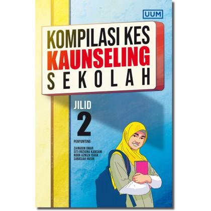 Kompilasi Kes Kaunseling Sekolah. (Jilid 2)
