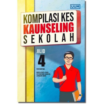 Kompilasi Kes Kaunseling Sekolah. (Jilid 4)