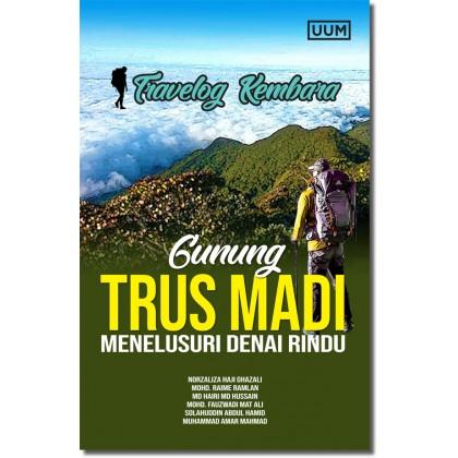 Travelog Kembara: Gunung Trus Madi Menelusuri Denai Rindu