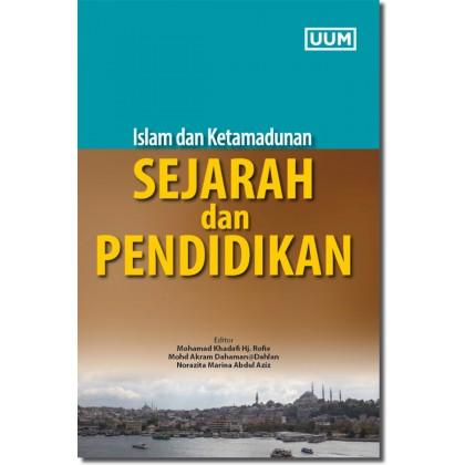 Islam dan Ketamadunan: Sejarah dan Pendidikan