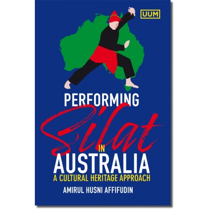 Performing Silat in Australia: A Cultural Heritage Approach