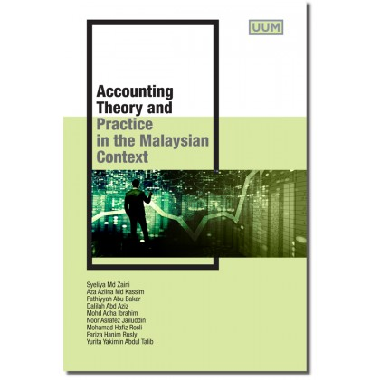 Accounting Theory and Practice in the Malaysian Context