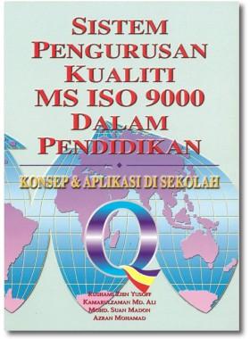 Sistem Pengurusan Kualiti MS ISO 9000 dalam Pendidikan