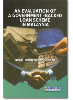 An Evaluation of a Government Backed Loan Scheme in Malaysia