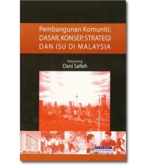 Pembangunan Komuniti: Dasar, Konsep, Strategi dan Isu di Malaysia