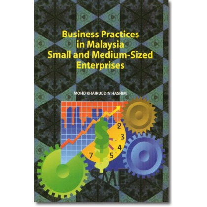 Business Practices in Malaysia Small and Medium-Sized Enterprises
