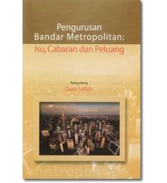 Pengurusan Bandar Metropolitan: Isu, Cabaran dan Peluang