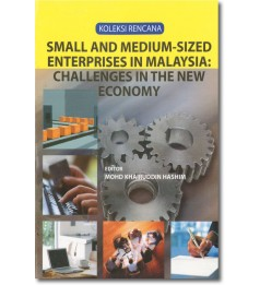 Small and Medium-Sized Enterprises in Malaysia: Challenges in the New Economy
