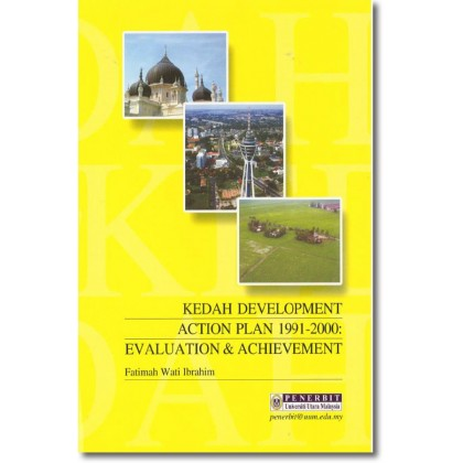 Kedah Development Action Plan 1991- 2000: Evaluation & Achievement