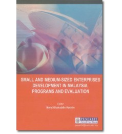 Small and Medium-Sized Enterprises Development in Malaysia: Programs and Evaluation