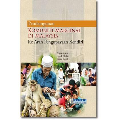 Pembangunan Komuniti Marginal di Malaysia: Ke Arah Pengupayaan Kendiri