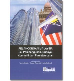 Pelancongan Malaysia: Isu Pembangunan, Budaya, Komuniti dan Persetempatan