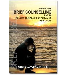 Pendekatan Brief Counselling Untuk Kelompok Salah Penyesuaian Psikologi