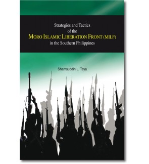 Strategies and Tactics of the Moro Islamic Liberation Front (MILF) in the Southern Philippines