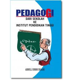 Pedagogi: Dari Sekolah Ke Institut Pendidikan Tinggi