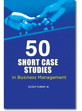 50 Short Case Studies in Business Management