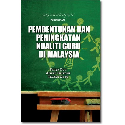 Pembentukan dan Peningkatan Kualiti Guru di Malaysia
