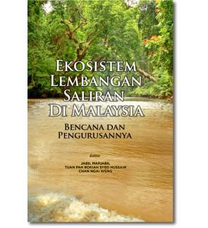 Ekosistem Lembangan Saliran di Malaysia: Bencana dan Pengurusannya