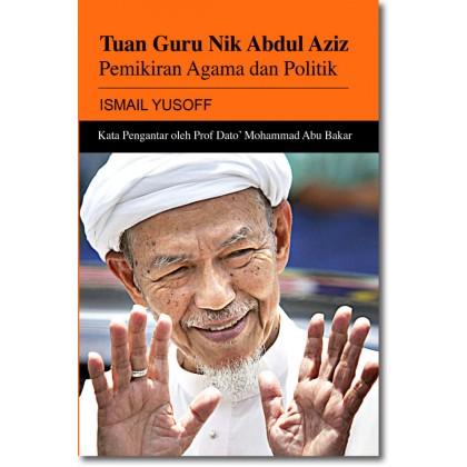 Tuan Guru Nik Abdul Aziz: Pemikiran Agama dan Politik
