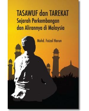 Tasawuf dan Tarekat Sejarah Perkembangan dan Alirannya di Malaysia