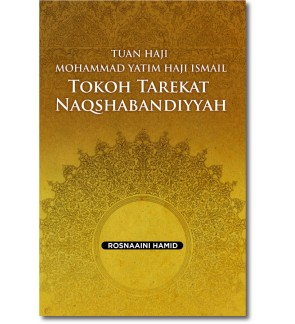 Tuan Haji Mohammad Yatim Haji Ismail: Tokoh Tarekat Naqshabandiyyah