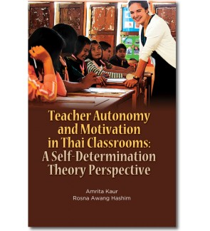 Teacher Autonomy and Motivation in Thai Classrooms: A Self-Determination Theory Perspective