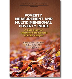 Poverty Measurement and Multidimensional Poverty Index: A Case Study of Agricultural Households in Rural Malaysia