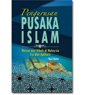 Pengurusan Pusaka Islam, Wasiat dan Hibah di Malaysia: Isu dan Aplikasi