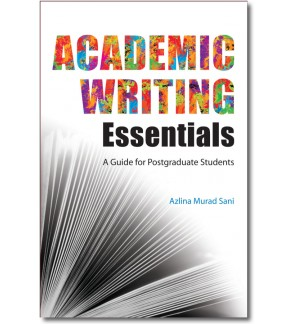 Academic Writing Essentials: A Guide for Postgraduate Students