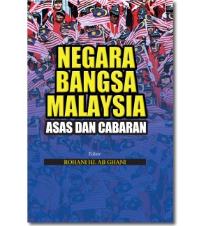 Negara Bangsa Malaysia: Asas dan Cabaran