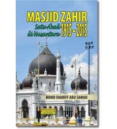 Masjid Zahir Satu Abad di Nusantara 1915 - 2015
