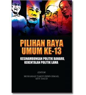 Pilihan Raya Umum Ke-13: Kesinambungan Politik Baharu, Kekentalan Politik Lama