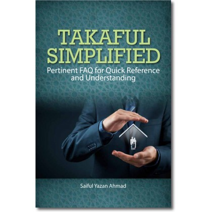 Takaful Simplified: Pertinent FAQ for Quick Reference and Understanding