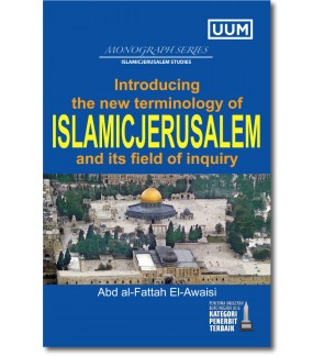 Introducing the New Terminology of Islamicjerusalem and its Field of Inquiry