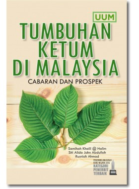 Tumbuhan Ketum di Malaysia: Cabaran dan Prospek