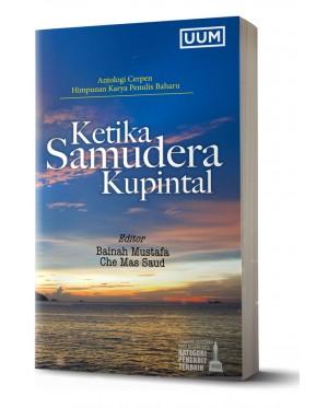 Antologi Cerpen Himpunan Karya Penulis Baharu: Ketika Samudera Kupintal