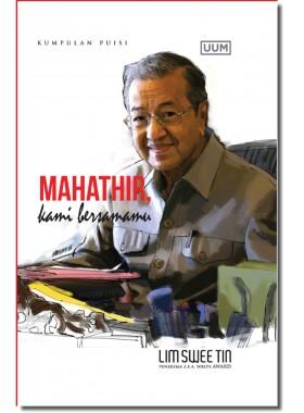 Mahathir, Kami Bersamamu