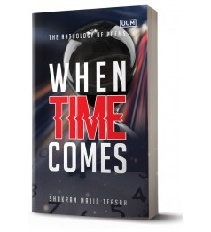 An Anthology of Poems: When Time Comes