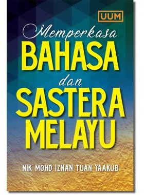 Memperkasa Bahasa dan Sastera Melayu