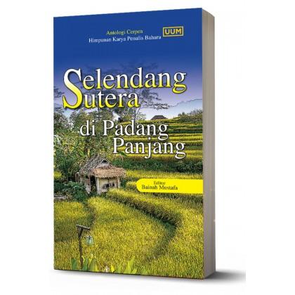 Antologi Cerpen Himpunan Karya Penulis Baharu: Selendang Sutera di Padang Panjang