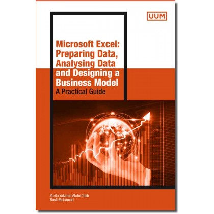Microsoft Excel: Preparing Data, Analysing Data and Designing a Business Model – A Practical Guide