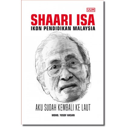 Shaari Isa – Ikon Pendidikan Malaysia: Aku Sudah Kembali Ke Laut