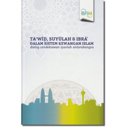 Ta'wid, Suyulah & Ibra' Dalam Sistem Kewangan Islam: Dialog Cendekiawan Syariah Antarabangsa