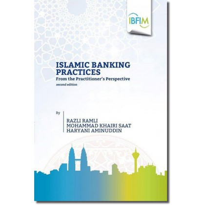 Islamic Banking Practices: From the Practitioner's Perspective - 2nd Edition