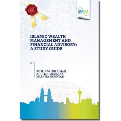 Islamic Wealth Management and Financial Advisory : A Study Guide